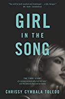 Girl in the Song: The True Story of a Young Woman Who Lost Her Way-and the Miracle That Led Her Home
