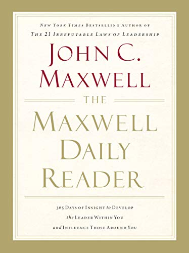 Compare Textbook Prices for The Maxwell Daily Reader: 365 Days of Insight to Develop the Leader Within You and Influence Those Around You 1 Edition ISBN 9781400203390 by Maxwell, John C.
