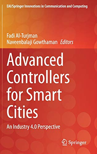 Advanced Controllers for Smart Cities: An Industry 4.0 Perspective (EAI/Springer Innovations in Communication and Computing)
