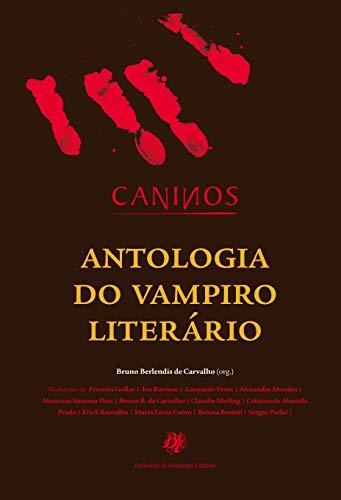 Caninos: Antologia do vampiro literário