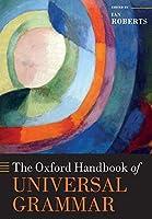 The Oxford Handbook of Universal Grammar (Oxford Handbooks in Linguistics)