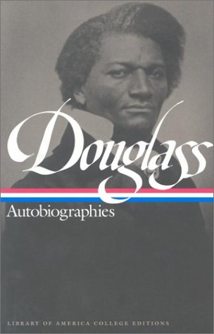 Douglass: Autobiographies (Library of America College Editions)