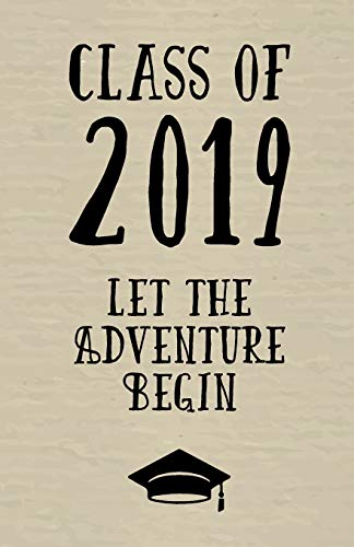 Class of 2019 Let The Adventure Begin: Graduation Notebook | Graduation Memories | Class of 2019 | Graduation Journal | Graduation Gift | Graduation Idea | Graduation Gift For Her | Graduation Present
