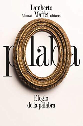 Elogio de la palabra (El libro de bolsillo - Humanidades) (Spanish Edition)