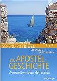 Die Apostelgeschichte: Grenzen überwinden, Gott erleben - Gerhard Brüning