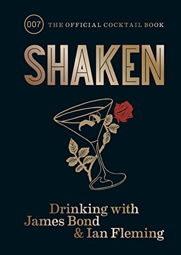 Shaken: Drinking with James Bond and Ian Fleming, the official cocktail book (English Edition)