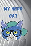 My hero cat notebook journal for kids: Notebook journal for kids 6x9 120 pages  gift for kids lined...
