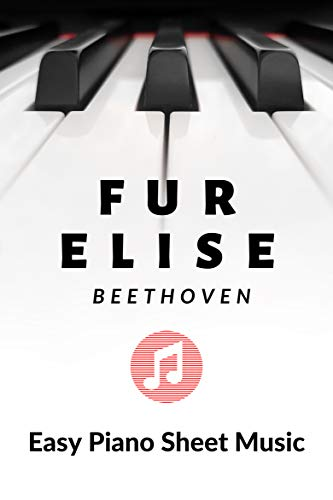 Fur Elise - Ludwig van Beethoven – Piano Easy – Big notes: Lovely Easy Version, Piano sheet music (English Edition)