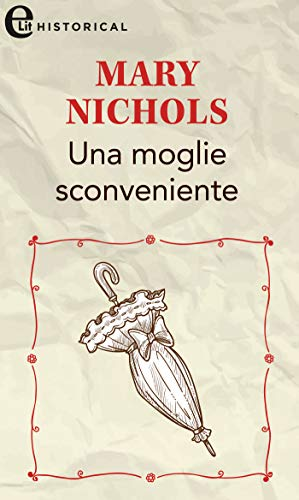 Una moglie sconveniente (eLit) (The Piccadilly Gentlemen's Club Vol. 2) di [Mary Nichols]