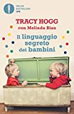 Il linguaggio segreto dei bambini. 1-3 anni