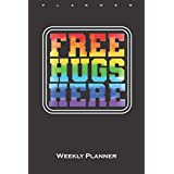 "Gay or Lesbian ""Free Hugs Here"" Weekly Planner: Weekly Calendar (Daily planner with notes) for Members of the LGBTQ+ community and all tolerant people"