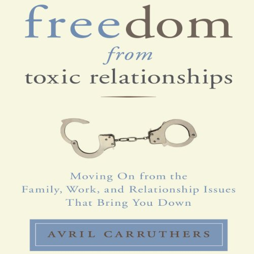 Freedom from Toxic Relationships audiobook cover art