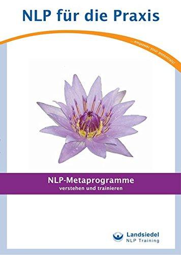 NLP-Metaprogramme: verstehen und trainieren, Landsiedel Workbook, Übungsbuch mit Fragen zum Elizitieren (NLP für die Praxis - / Trainigsbücher)