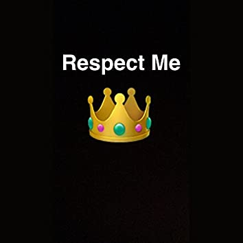 Respect Me (feat. Phizzie6Hunna)