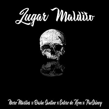 Lugar Maldito (feat. Necro Martins, Entero De Kom, Paeshinoy)