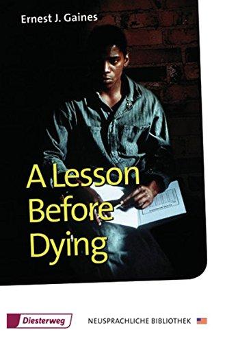 A Lesson Before Dying: Textbook (Diesterwegs Neusprachliche Bibliothek - Englische Abteilung, Band 136): Sekundarstufe II / Textbook (Diesterwegs ... - Englische Abteilung: Sekundarstufe II)