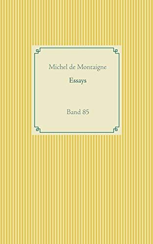 Essays: Band 85 (Buchreihe Taschenbuch Literatur Klassiker)