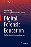 Digital Forensic Education: An Experiential Learning Approach (Studies in Big Data, 61)