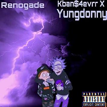 Renogade (feat. Kban$4evrr)