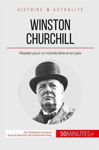 Winston Churchill: Résister pour un monde libre et en paix (Grandes Personnalités)