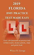 2019 Florida DMV Practice Test made Easy: Over 150 Questions on practice test, written exams, license permit, study and guide book
