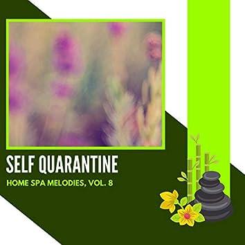 Self Quarantine - Home Spa Melodies, Vol. 8