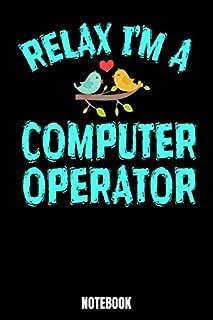 Relax I'm A Computer Operator Notebook: Computer Notizbuch: Notizbuch A5 punktierte 110 Seiten, Notizheft / Tagebuch / Reise Journal, perfektes Geschenk fuer Sie, Ihre Familie und Freunde, die ein Fan von Computer-Notebooks sind, entwickelt worden. Perfekt