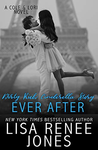 Dirty Rich Cinderella Story: Ever After: Lori & Cole