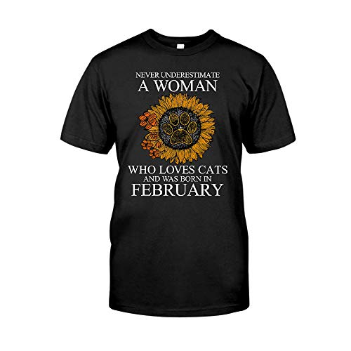 Never Underestimate A Woman WHO Loves PAW Cats and was Born in February Sunflower T-Shirt - Front Print T-Shirt, Ladies T-Shirt, Hoodie, Sweatshirt, Long Sleeve, Tank Top for Men and Women
