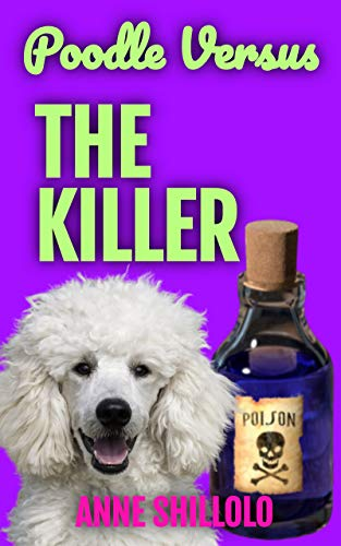 Poodle Versus The Killer (Cottage Country Cozy Mysteries Book 3) by [Anne Shillolo]