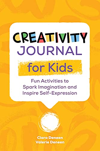 Creativity Journal for Kids: Fun Activities to Spark Imagination and Inspire Self-Expression