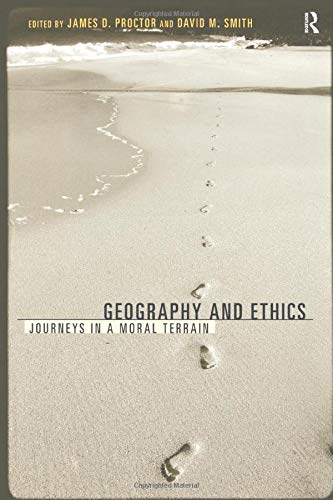 Geography and Ethics: Journeys in a Moral Terrain