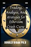 Trading, Analysis, And strategies for Ethereum Crash Curse