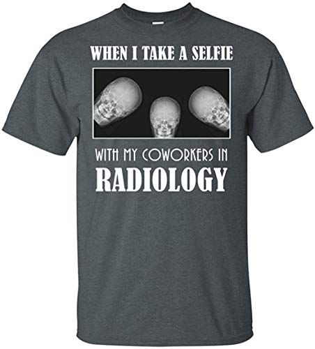 When I Take A Selfie with My Coworkers in Radiology Funny T-Shirt