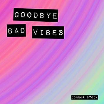 Goodbye Bad Vibes