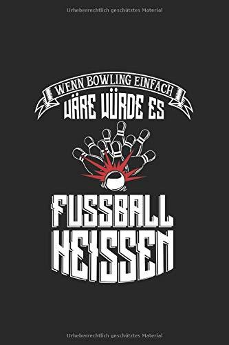 Bowling Scorebuch: Trainingstagebuch für dein Bowlingtraining und deine Bowlingspiele ♦ Führe Protokoll, notiere jeden Strike, Spare und deine ... ♦ 6x9 Format ♦ Motiv: Bowling vs Fussball 6
