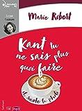 Kant tu ne sais plus quoi faire il reste la philo - Gallimard - 16/05/2019