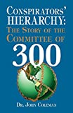 Conspirator's Hierarchy : The Committee of 300