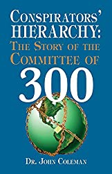 Conspirator's Hierarchy: The Committee of 300