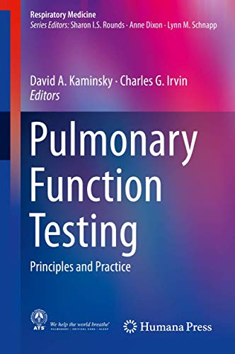 Compare Textbook Prices for Pulmonary Function Testing: Principles and Practice Respiratory Medicine 1st ed. 2018 Edition ISBN 9783319941585 by Kaminsky, David A.,Irvin, Charles G.