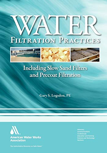 Water Filtration Practice: Including Slow Sand Filters and Precoat Filtration