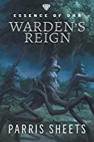 Warden's Reign: A Young Adult Fantasy Adventure (Essence of Ohr)