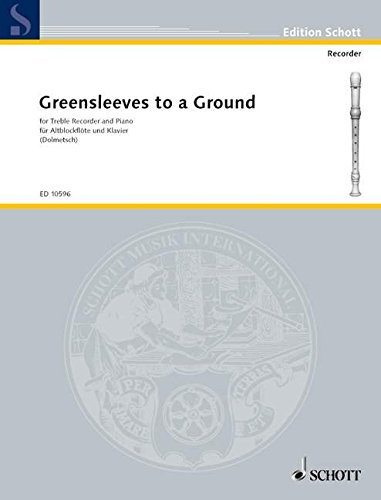 Greensleeves to a Ground: 12 Divisions. Alt-Blockflöte und Klavier. (Edition Schott)