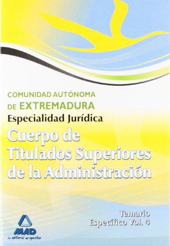 Cuerpo De Titulados Superiores De La Junta De Extremadura: Especialidad Jurídica. Temario Específico Volumen Iv