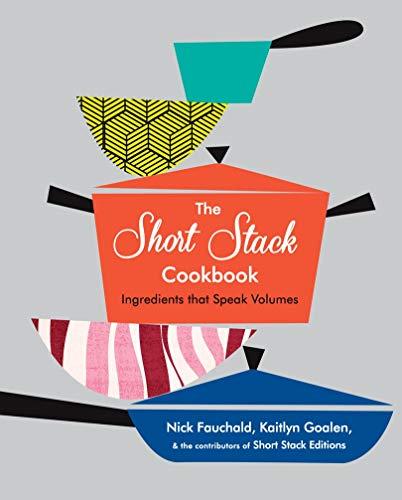 Download The Short Stack Cookbook: Ingredients That Speak Volumes 1419722417