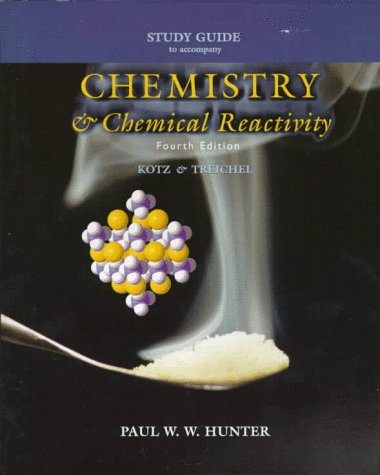 Study Guide for Kotz/ Treichel's Chemistry and Chemical Reactivity