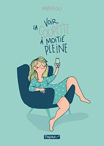 Voir la coupette à moitié pleine (French Edition)