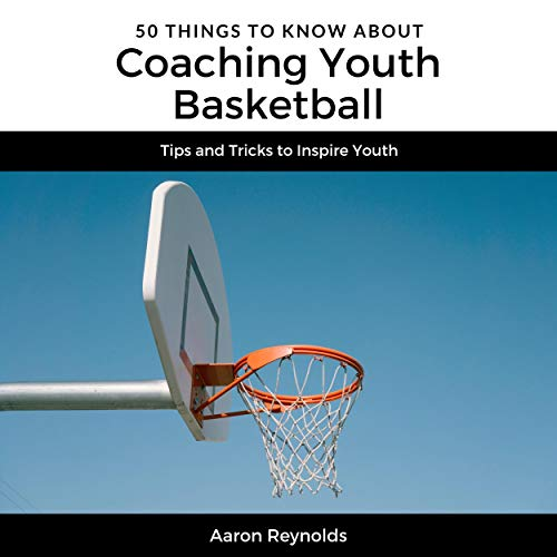 50 Things to Know About Coaching Youth Basketball cover art
