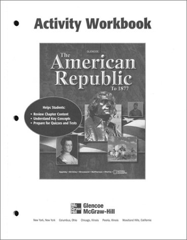 American Republic to 1877, Activity Workbook, Student Edition (U.S. History - The Early Years)