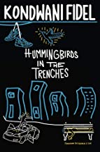 Hummingbirds in The Trenches